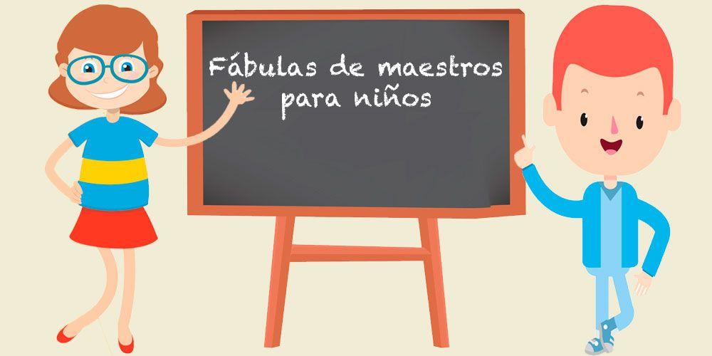 Las mejores fábulas de maestros para niños